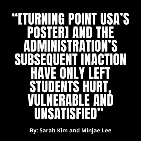 """""""[Turning Point USA's poster] and the administration's subsequent inaction have only left students hurt, vulnerable and unsatisfied"""""""