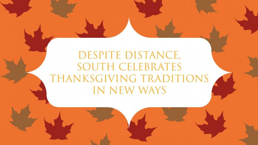 Despite distance, South celebrates Thanksgiving traditions in new ways